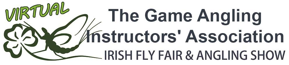 The Virtual Irish Fly Fair 2020 - page header The Game Angling Instructors' Association